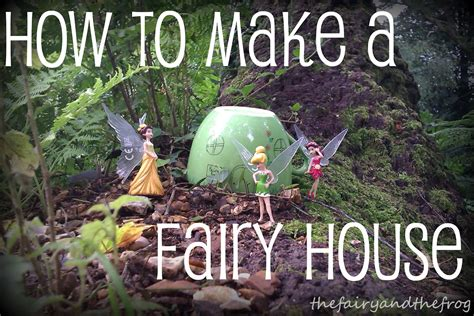 diy fairy house the fairy and the frog diy fairy house
