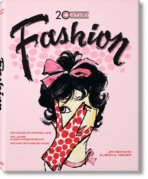 libro 100 years of fashion 20th century fashion 100 years of apparel ads gallery taschen books