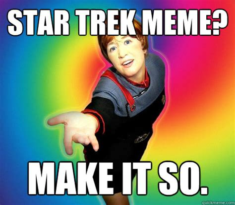 Make It So Meme - star trek meme make it so star trek girl quickmeme