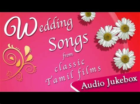 Wedding Anniversary Songs In Tamil by Tamil Wedding Songs Collection Hit Songs For