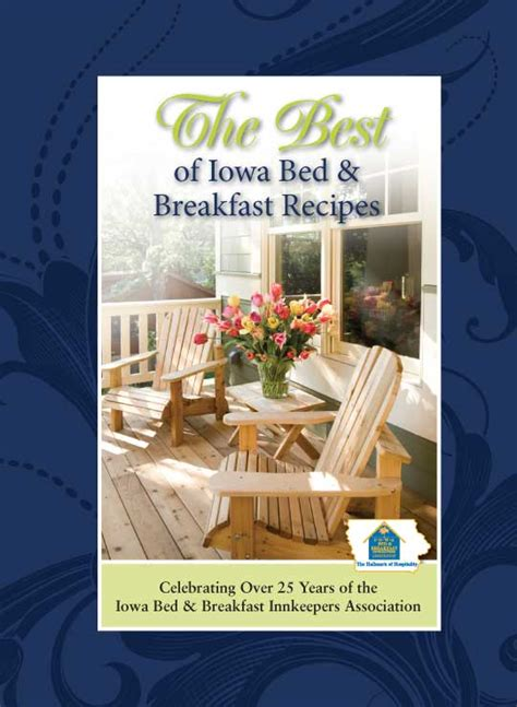 iowa bed and breakfast new cookbook from the iowa bed breakfast innkeepers