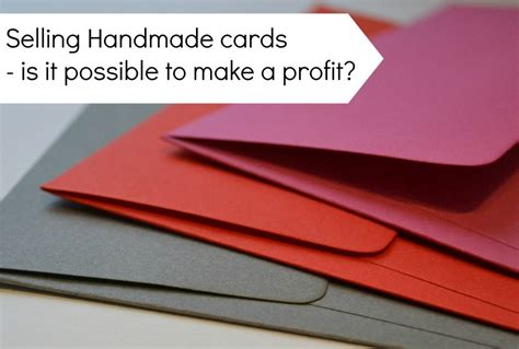 Selling Handmade - is it possible to make a profit selling handmade cards