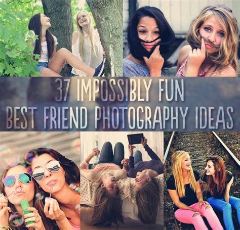 37 impossibly best friend photography ideas