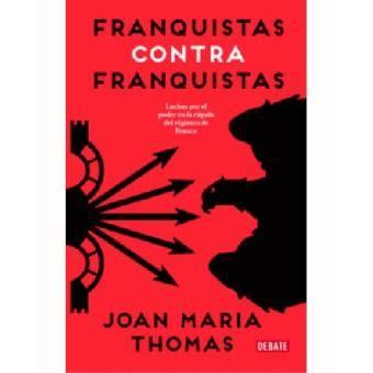 libro franquistas contra franquistas franquistas contra franquistas sinopsis y precio fnac