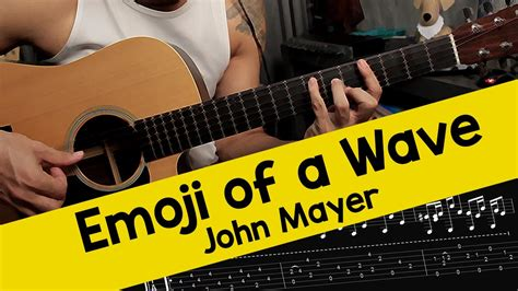 emoji of a wave chords john mayer emoji of a wave guitar cover with tabs