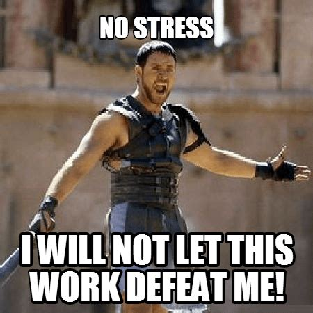 stress memes memes about work stress 1 king