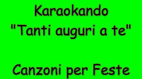 testo tanti auguri a te karaoke italiano tanti auguri a te happy birthday