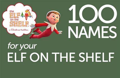 printable elf on the shelf names 100 elf on the shelf name ideas printable christmas elf