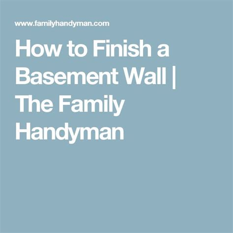 how to finish a basement wall the family handyman the