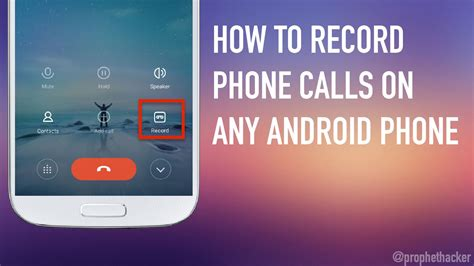 how to record on android how to record phone calls on any android phone
