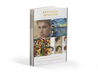 artificial intuition the improbable learning revolution books the many tribes of artificial intelligence intuition