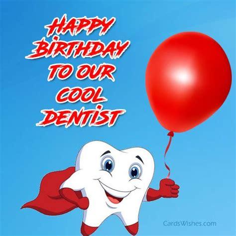 Happy Birthday Wishes For Dentist Birthday Wishes For Dentist Cards Wishes