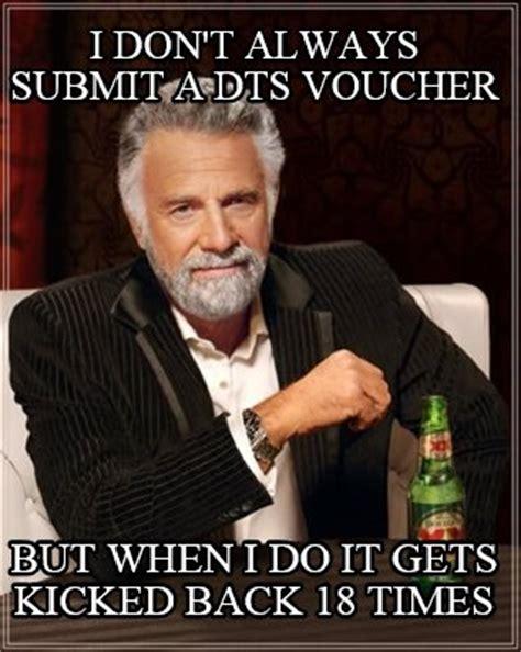 Don T Do It Meme - meme creator i don t always submit a dts voucher but