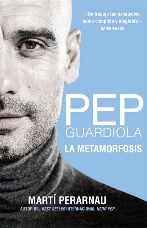 libro pep guardiola the evolution liderazgo alex ferguson michael moritz roca libros