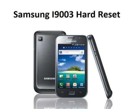 Hard Reset Samsung I9003 | samsung i9003 hard reset solution to all problems