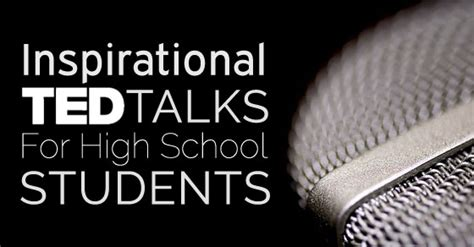 best inspirational ted talks 11 inspirational ted talks for high school students wisestep