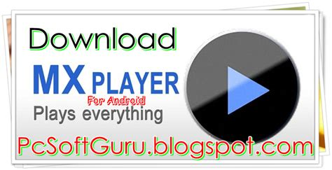 mx player 1 7 20 apk for android free version pcsoft guru