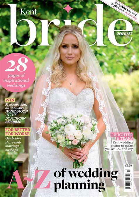 Brides Magazine by Kent Magazine 2016 2017 Hits Shelves