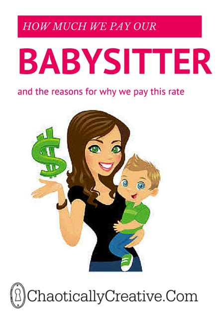 how much should you pay the babysitter len penzo dot com how much to pay a babysitter chaotically creative