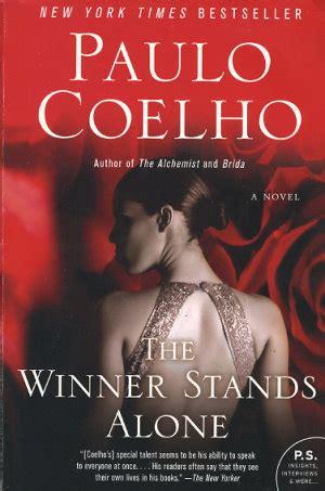 the winner stands alone the winner stands alone by paulo coelho fictiondb
