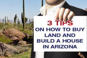 how to buy land to build a house in uk 3 tips on how to buy land and build a house in arizona