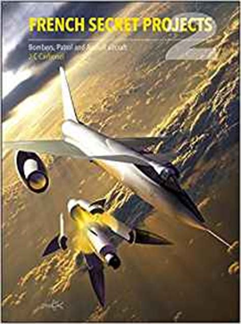 french secret projects 2 bombers patrol and assault aircraft amazon co uk jean christophe