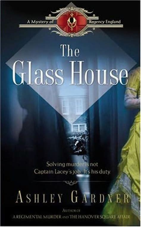 the glass house book the glass house captain lacey book 3 by ashley gardner
