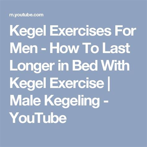 exercises to last longer in bed les 25 meilleures id 233 es de la cat 233 gorie male kegels sur