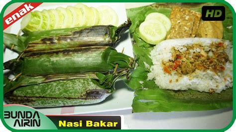 cara membuat nasi bakar yg mudah cara membuat nasi bakar resep masakan rumahan indonesia