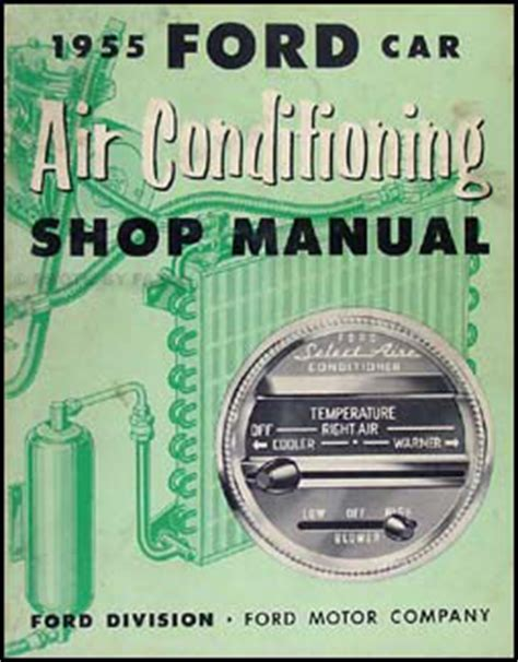 service manual auto air conditioning service 2008 ford 1955 ford car air conditioning repair shop manual original