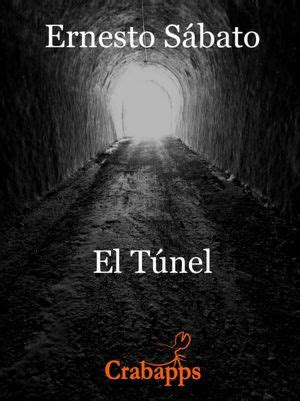 el t 250 nel the tunnel by ernesto s 225 bato paperback barnes noble 174