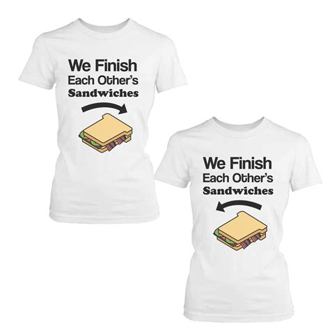 bff tshirt we finish each other s sandwich bff shirts matching