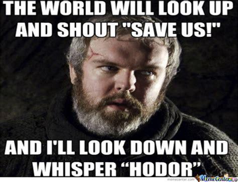 Hodor Meme - hodor by mrgruntman meme center