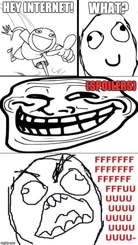 Internet Troll Meme - spoilers imgflip