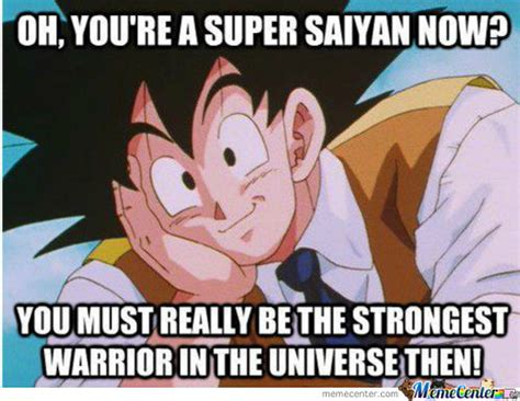 Super Saiyan Meme - hey now you re a rockstar memes best collection of funny