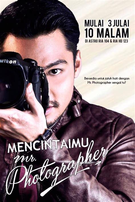 film malaysia mencintaimu mr photographer sinopsis mencintaimu mr photographer nikkhazami com