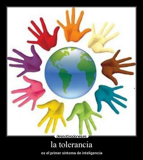la tolerancia desmotivaciones
