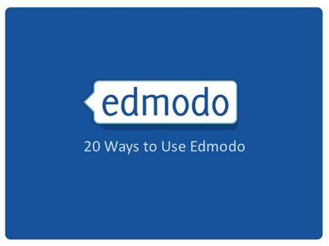 edmodo how to use 20 ways to use edmodo