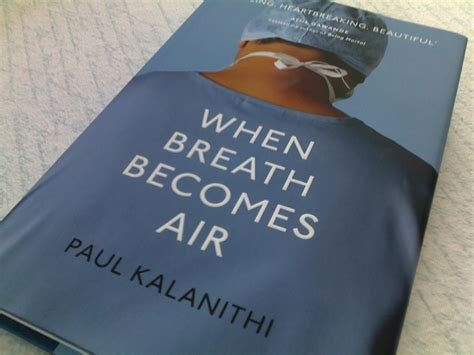 when breath becomes air review when breath becomes air by paul kalanithi karina magdalena