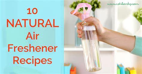 Detox Air Freshener by 10 Favorite Air Freshener Recipes Oh Lardy