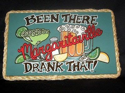 Jimmy Buffet S Been There Drank That Margaritaville Sign New Jimmy Buffet Signs