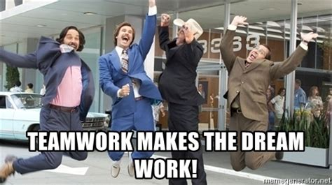 Teamwork Meme - teamwork makes the dreamwork meme 28 images teamwork