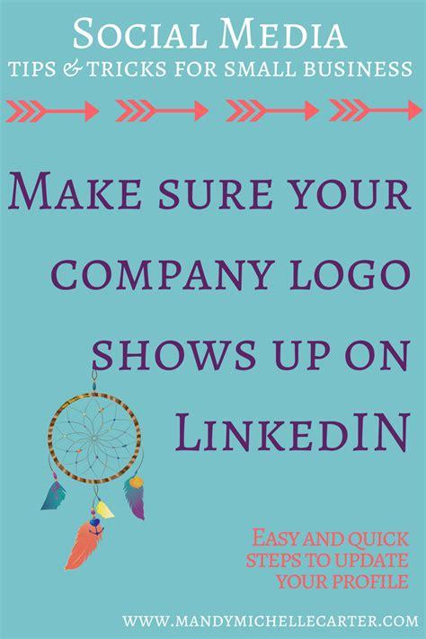 create company logo on linkedin how to add company logo to linkedin profile for a more