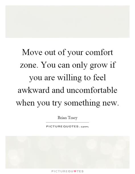 move out of your comfort comfort zone quotes sayings comfort zone picture quotes