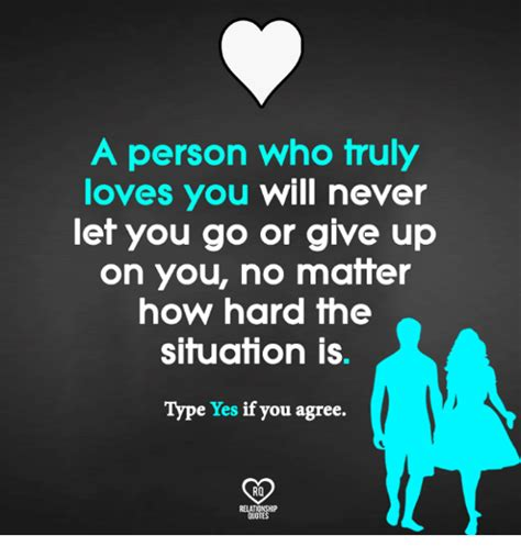 let u go a person who truly you will never let you go or give