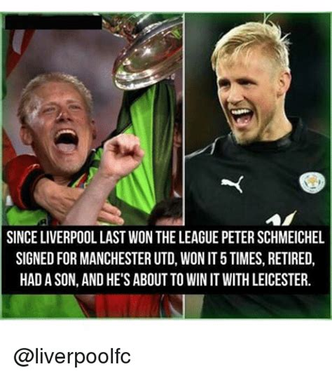 Liverpool Memes - since liverpool last won the league peter schmeichel