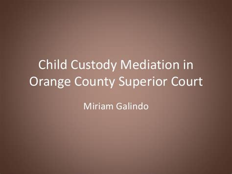 Orange County Superior Court Search Child Custody Mediation In Orange County Superior Court