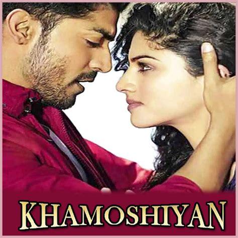 khamoshiyan mp3 download khamoshiyan khamoshiyan