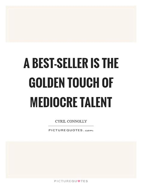 Best Of The Mediocre 2 by Best Sellers Quotes Sayings Best Sellers Picture Quotes
