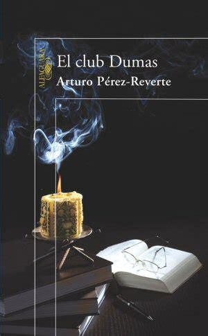 libro el club dumas arturo p 233 rez reverte biograf 237 a y libros alohacritic 243 n